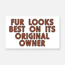 Fur looks best - Rectangle Car Magnet
