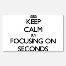 Keep Calm by focusing on Seconds Decal