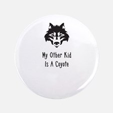 "My Other Kid Is A Coyote 3.5"" Button"
