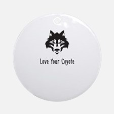 Love Your Coyote Ornament (Round)
