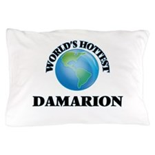 World's Hottest Damarion Pillow Case