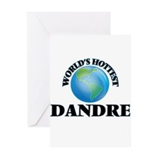 World's Hottest Dandre Greeting Cards