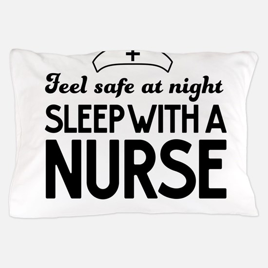 Sleep with a nurse safe Pillow Case
