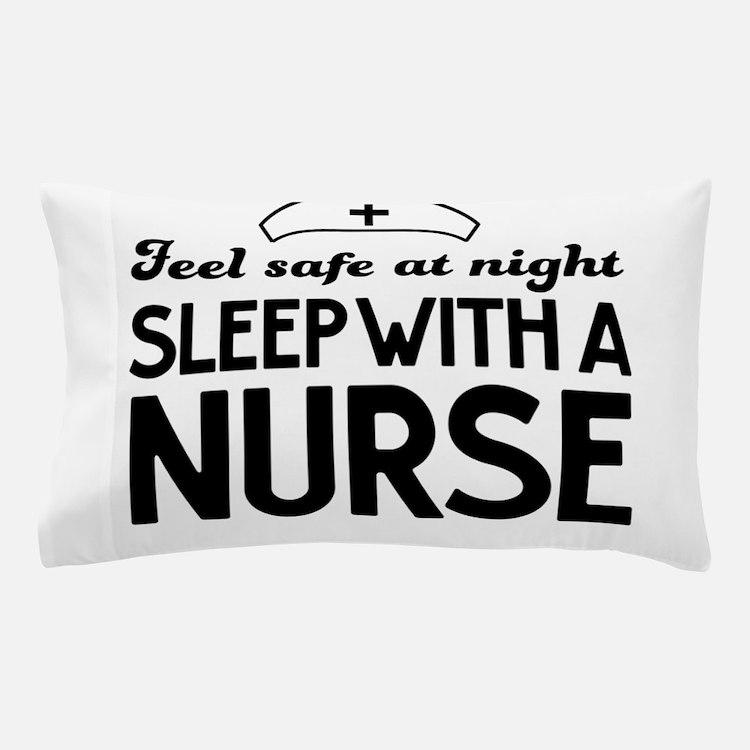 Sleep with a nurse safe Pillow Case