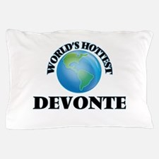World's Hottest Devonte Pillow Case