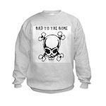 Bad To The Bone Kids Sweatshirt