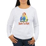 Born To Fish Women's Long Sleeve T-Shirt