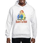 Born To Fish Hooded Sweatshirt