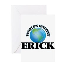 World's Hottest Erick Greeting Cards
