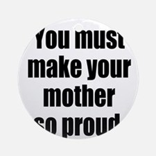 Funny Mother so Proud Ornament (Round)