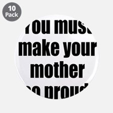 """Funny Mother so Proud 3.5"""" Button (10 pack)"""