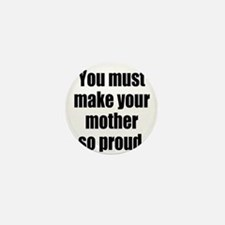Funny Mother so Proud Mini Button