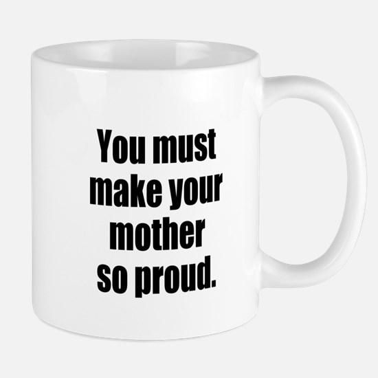 Funny Mother so Proud Mugs