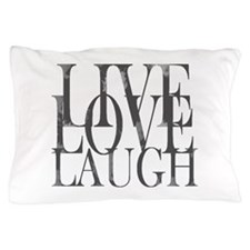 Live Love Laugh Inspirational Quote Pillow Case
