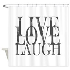 Live Love Laugh Inspirational Quote Shower Curtain