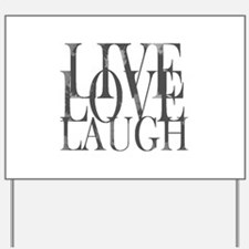 Live Love Laugh Inspirational Quote Yard Sign