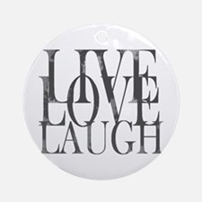 Live Love Laugh Inspirational Quote Ornament (Roun