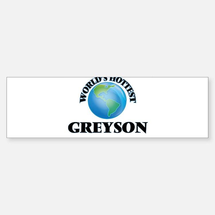 World's Hottest Greyson Bumper Bumper Bumper Sticker