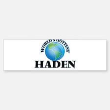 World's Hottest Haden Bumper Bumper Bumper Sticker