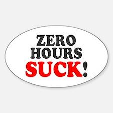 ZERO HOURS SUCK! - Decal