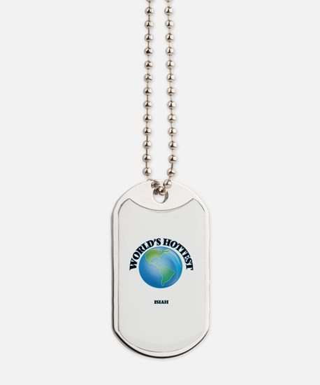 World's Hottest Isiah Dog Tags