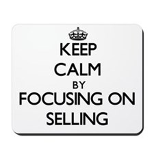 Keep Calm by focusing on Selling Mousepad