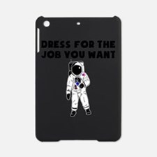 Dress For The Job You Want iPad Mini Case