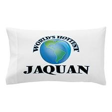 World's Hottest Jaquan Pillow Case