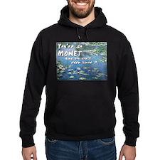 """You're So Monet"" Hoodie"