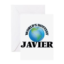 World's Hottest Javier Greeting Cards