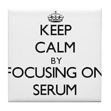 Keep Calm by focusing on Serum Tile Coaster