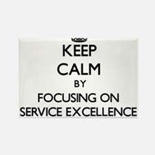 Keep Calm by focusing on SERVICE EXCELLENC Magnets
