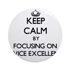 Keep Calm by focusing on SERVICE Ornament (Round)