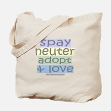Spay/Neuter/Adopt/Love Tote Bag