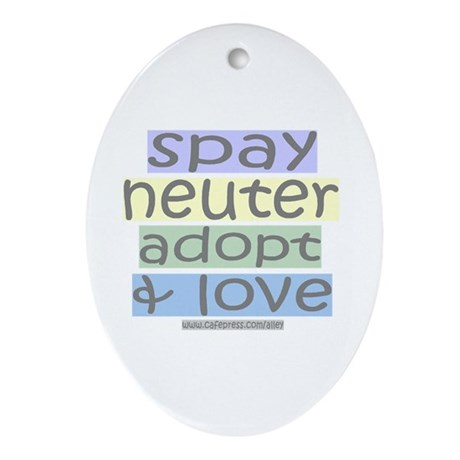 Spay/Neuter/Adopt/Love Oval Ornament