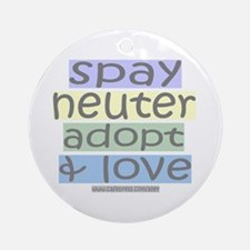 Spay/Neuter/Adopt/Love Ornament (Round)