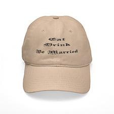 Eat, Drink, Be Married Baseball Cap