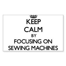 Keep Calm by focusing on Sewing Machines Decal