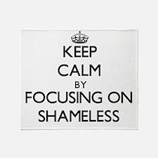 Keep Calm by focusing on Shameless Throw Blanket