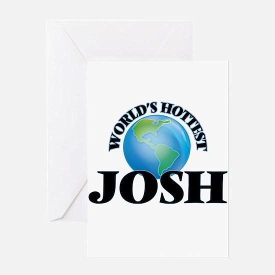 World's Hottest Josh Greeting Cards