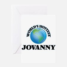 World's Hottest Jovanny Greeting Cards