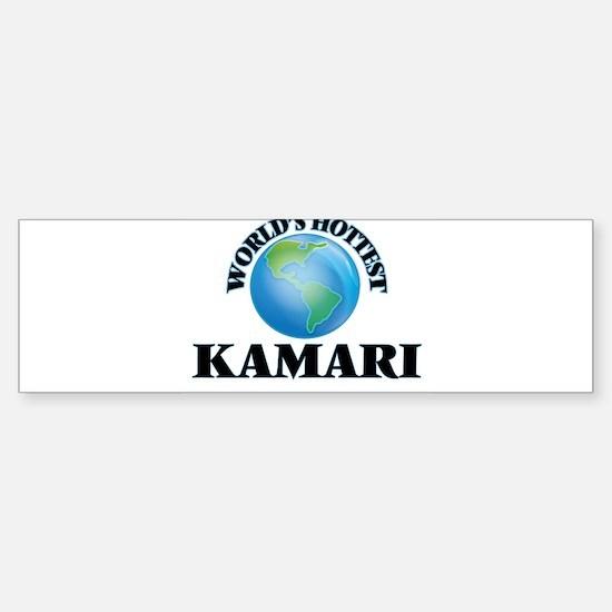 World's Hottest Kamari Bumper Bumper Bumper Sticker