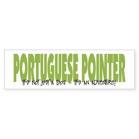 Portuguese Pointer ADVENTURE Bumper Sticker