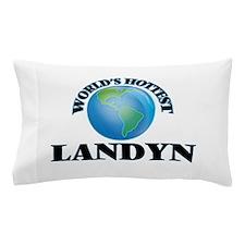 World's Hottest Landyn Pillow Case