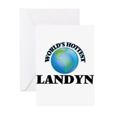 World's Hottest Landyn Greeting Cards