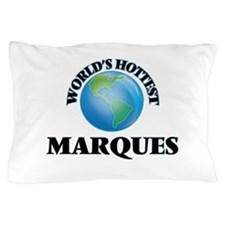 World's Hottest Marques Pillow Case