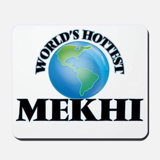 World's Hottest Mekhi Mousepad