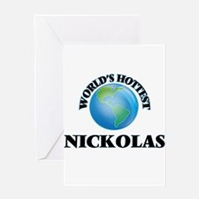 World's Hottest Nickolas Greeting Cards
