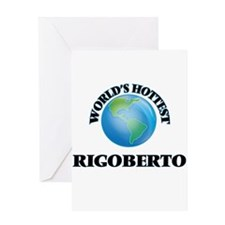 World's Hottest Rigoberto Greeting Cards