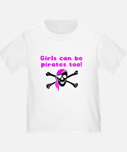 Girls Can Be Pirates Too T-Shirt